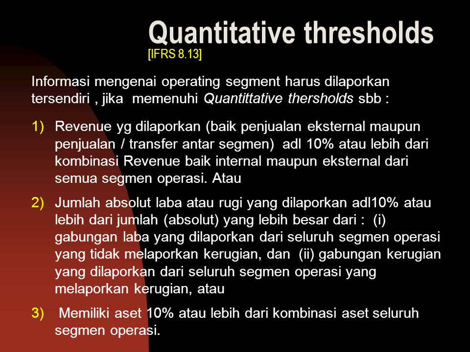 Quantitative thresholds [IFRS 8.13]